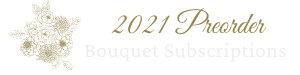 2021 Bouquet Subscription